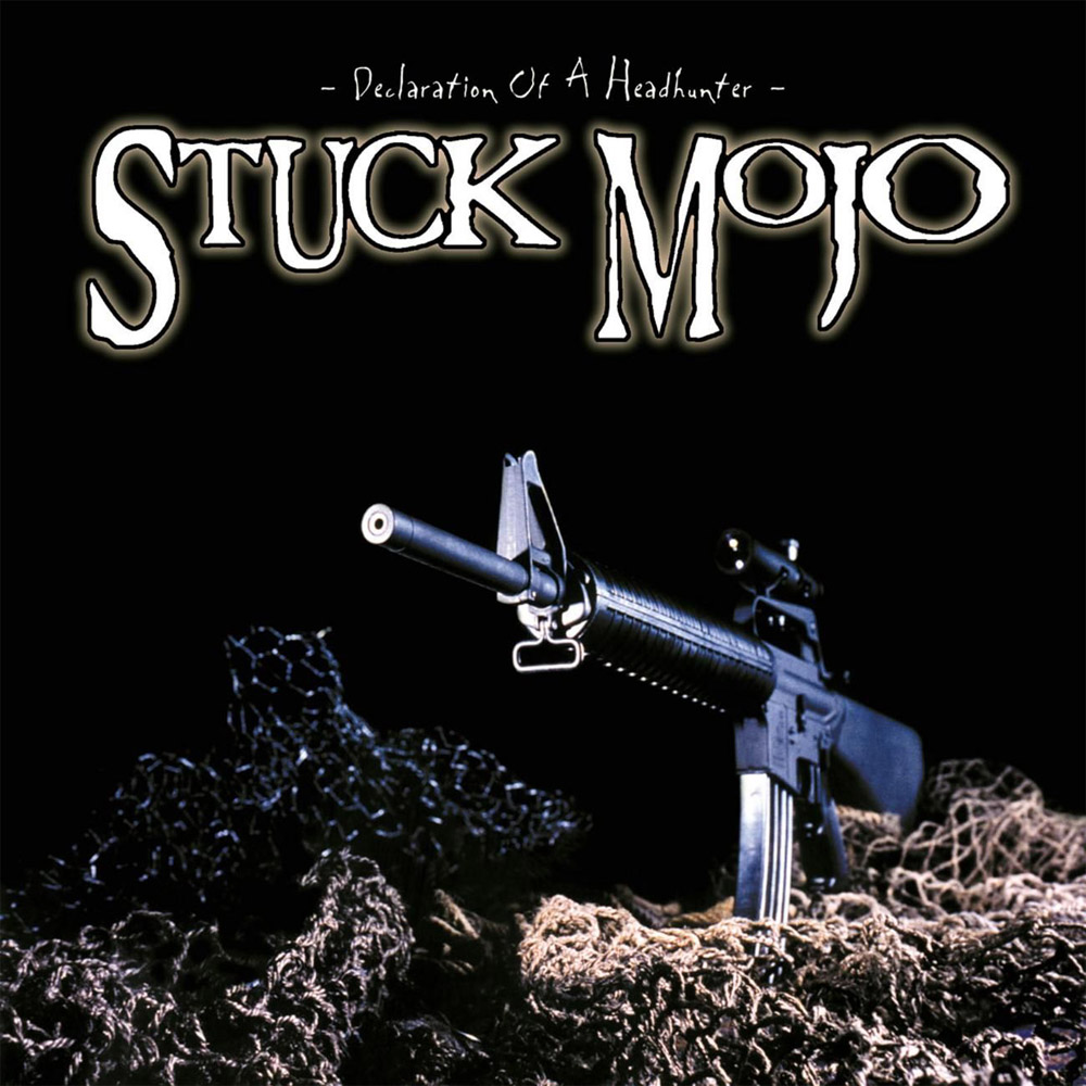 STUCK MOJO - Declaration of a Headhunter cover