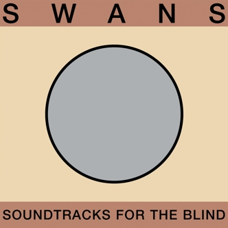 SWANS - Soundtracks for the Blind cover