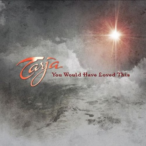 TARJA - You Would Have Loved This cover