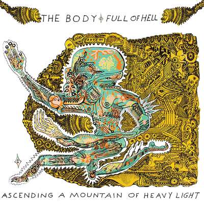 THE BODY - Ascending A Mountain Of Heavy Light (with Full Of Hell) cover