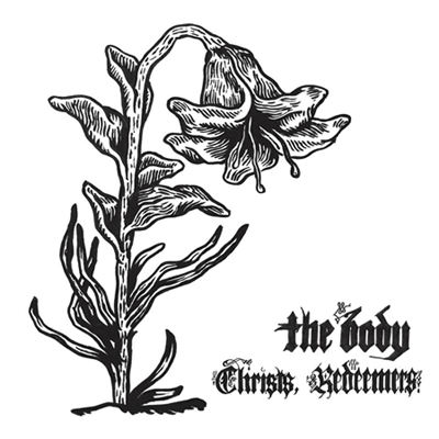 THE BODY - Christs, Redeemers cover