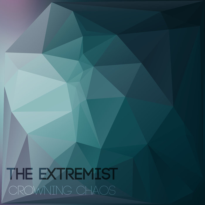 THE EXTREMIST - Crowning Chaos cover