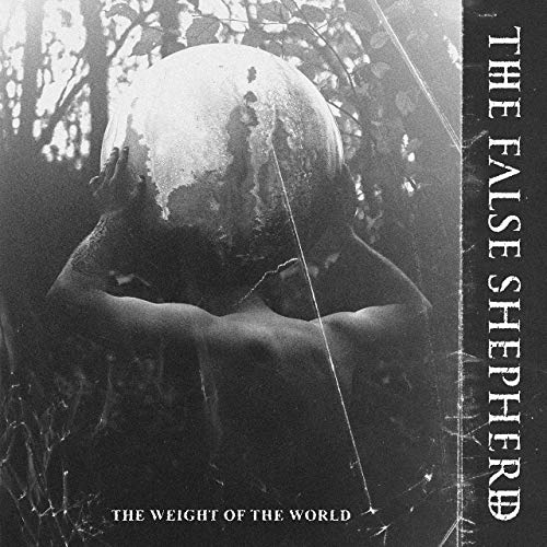 THE FALSE SHEPHERD - The Weight Of The World cover