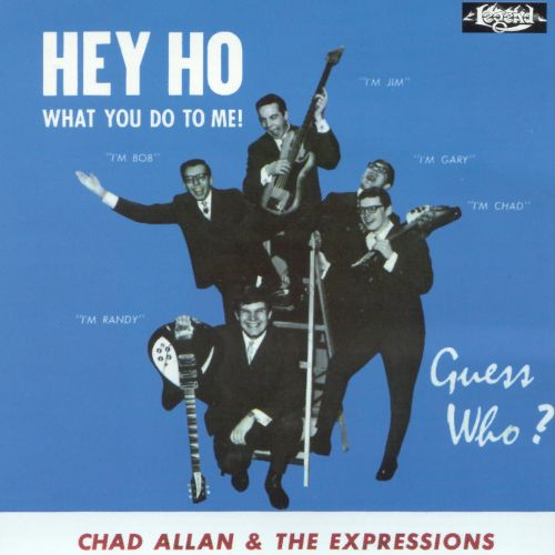 THE GUESS WHO - Hey Ho (What You Do to Me!) (as Chad Allan & The Expressions) cover