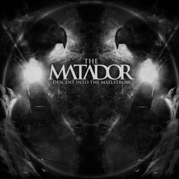 THE MATADOR - Descent Into The Maelstrom cover