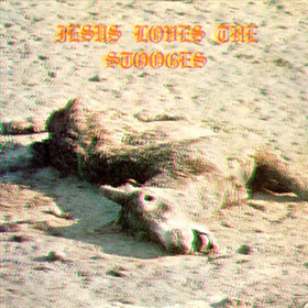 THE STOOGES - Jesus Loves The Stooges cover
