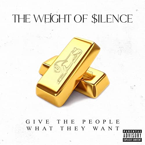 THE WEIGHT OF SILENCE - Give The People What They Want cover