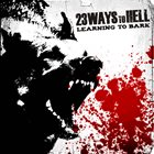 23 WAYS TO HELL Learning To Bark album cover