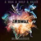 A MAN A WOLF A KILLER Deathbringer album cover