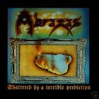 ABRAXAS Shattered by a Terrible Prediction album cover