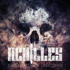 ACHILLES Spittin' On A Unicorn album cover