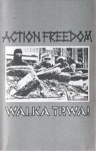 ACTION FREEDOM Walka Trwa! album cover