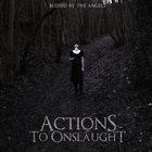 ACTIONS TO ONSLAUGHT Blessed By The Angels album cover