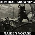 ADMIRAL BROWNING Maiden Voyage album cover