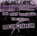 AGAINST EMPIRE The Ones Who Strike The Blows Forget...The Ones Who Bear The Scars Remember album cover