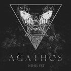 AGATHOS Nihil Est album cover