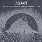 AIDAN The Relation Between Brain And Behaviour album cover