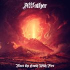 ALLFATHER Bless The Earth With Fire album cover