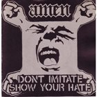 AMEN Don't Imitate Show Your Hate album cover