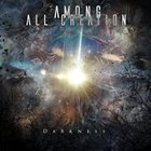AMONG ALL CREATION Darkness album cover