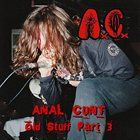 ANAL CUNT Old Stuff, Part 3 album cover