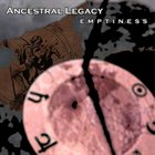 ANCESTRAL LEGACY Emptiness album cover