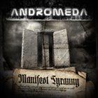 ANDROMEDA Manifest Tyranny album cover