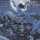 ANGEL DUST — To Dust You Will Decay album cover