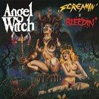 ANGEL WITCH Screamin' 'N' Bleedin' album cover