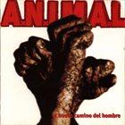 A.N.I.M.A.L. El nuevo camino del hombre album cover