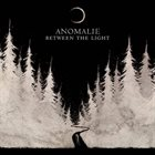 ANOMALIE Between the Light album cover