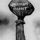 ÅRABROT Okkultokrati / Årabrot album cover