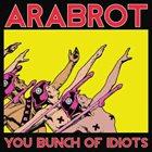 ÅRABROT You Bunch Of Idiots album cover