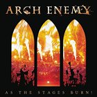 ARCH ENEMY As the Stages Burn! album cover