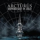 ARCTURUS Shipwrecked In Oslo album cover