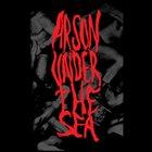 ARSON UNDER THE SEA EP album cover