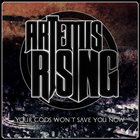ARTEMIS RISING Your Gods Won't Safe You Now album cover