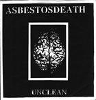 ASBESTOS DEATH Unclean album cover