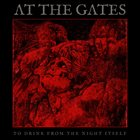 AT THE GATES To Drink From The Night Itself album cover