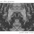 AT THE GRAVES (MD) Cold And True album cover