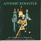 ATOMIC ROOSTER In Satan's Name: The Definitive Collection album cover