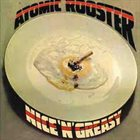 ATOMIC ROOSTER Nice 'N' Greasy album cover