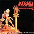 ATOMIC ROOSTER The First 10 Explosive Years Volume 2 album cover