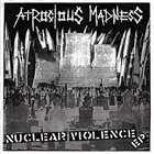 ATROCIOUS MADNESS Nuclear Violence EP album cover