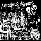 ATROCIOUS MADNESS Total Control album cover