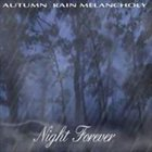 AUTUMN RAIN MELANCHOLY Night Forever album cover