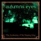 AUTUMNS EYES The Awakening of the Sleeping King album cover