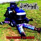 BADASS FARMER Too Drunk To Mince album cover