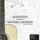 BADER NANA Acoustics - A Tribute To Michael Jackson album cover