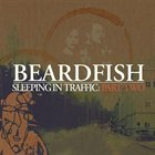 BEARDFISH Sleeping in Traffic: Part Two Album Cover